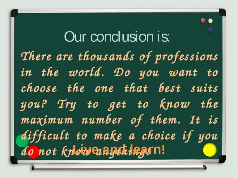Our conclusion is: There are thousands of professions in the world. Do you wa...