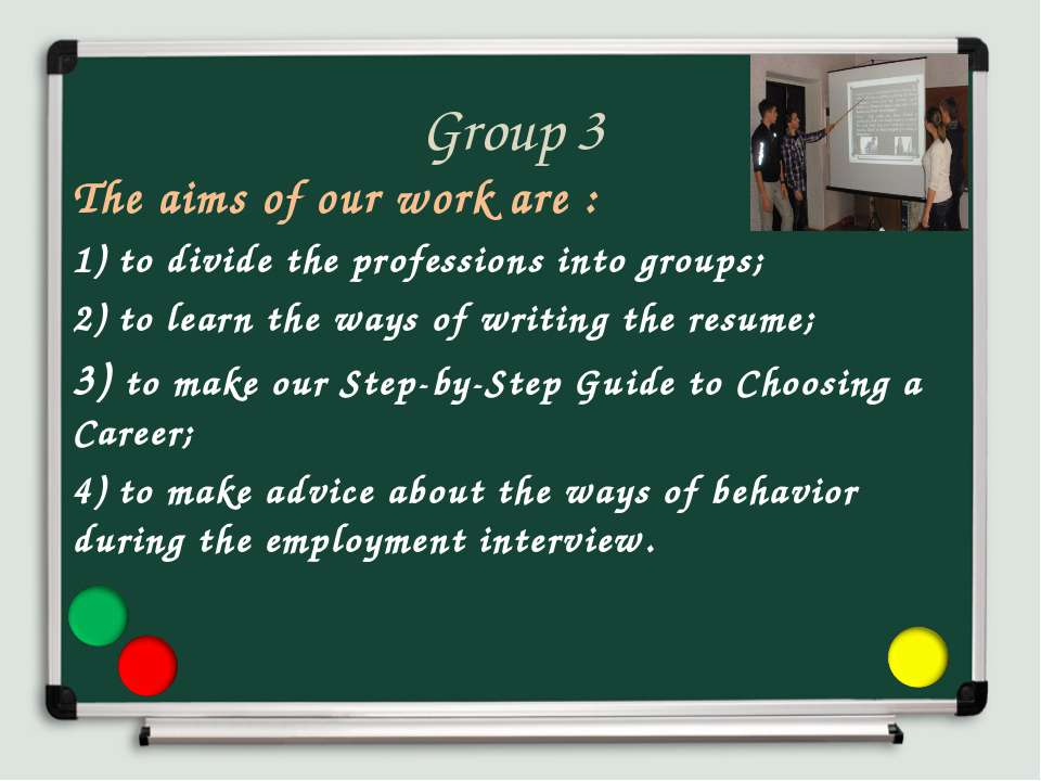 Group 3 The aims of our work are : 1) to divide the professions into groups; ...