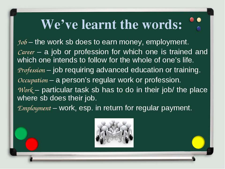 We've learnt the words: Job – the work sb does to earn money, employment. Car...