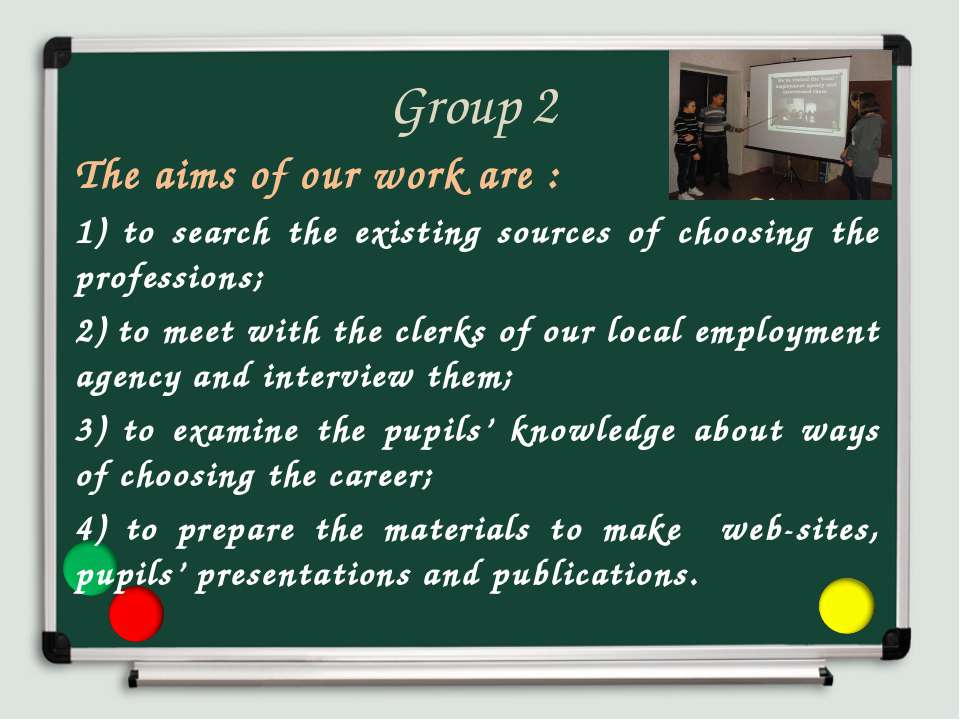 Group 2 The aims of our work are : 1) to search the existing sources of choos...