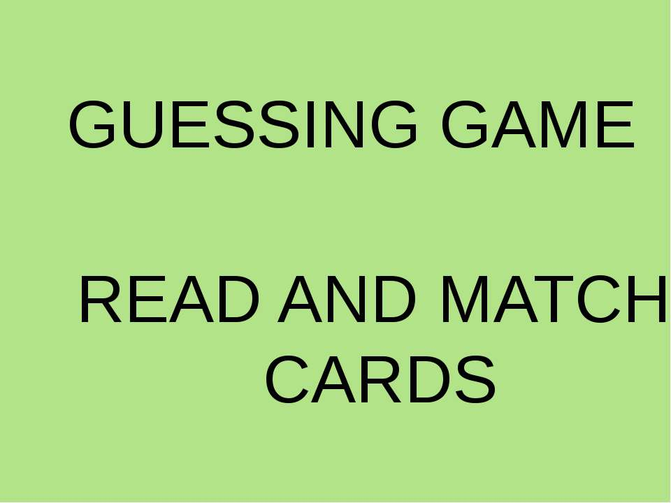 GUESSING GAME READ AND MATCH CARDS