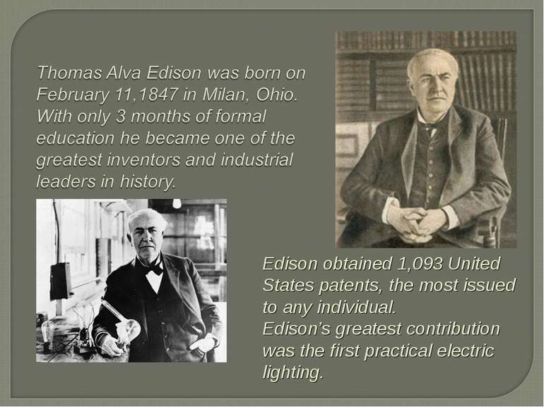 Edison obtained 1,093 United States patents, the most issued to any individua...