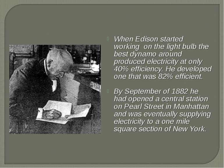 When Edison started working on the light bulb the best dynamo around produced...