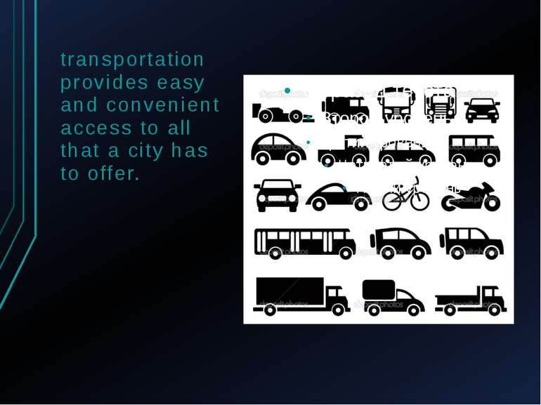 transportation provides easy and convenient access to all that a city has to ...
