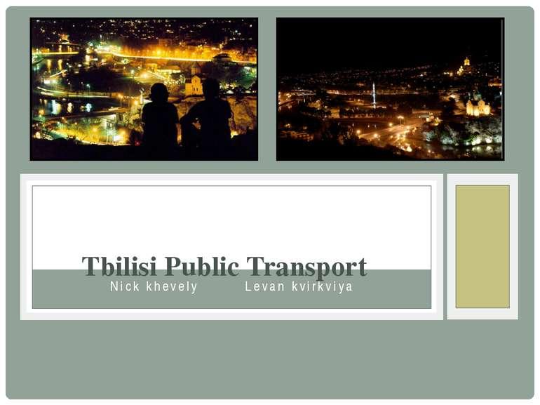 Nick khevely Levan kvirkviya Tbilisi Public Transport