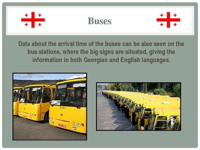 Buses Data about the arrival time of the buses can be also seen on the bus st...