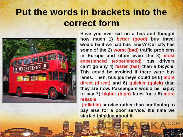 Have you ever sat on a bus and thought how much 1) better (good) bus travel w...