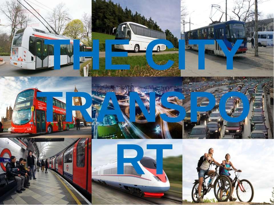THE CITY TRANSPORT