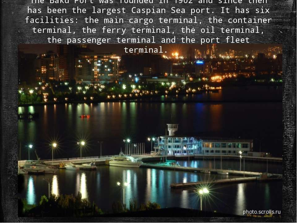 The Baku Port was founded in 1902 and since then has been the largest Caspian...