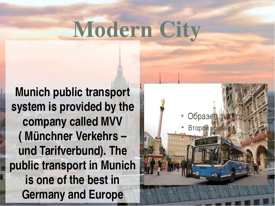 Modern City Munich public transport system is provided by the company called ...