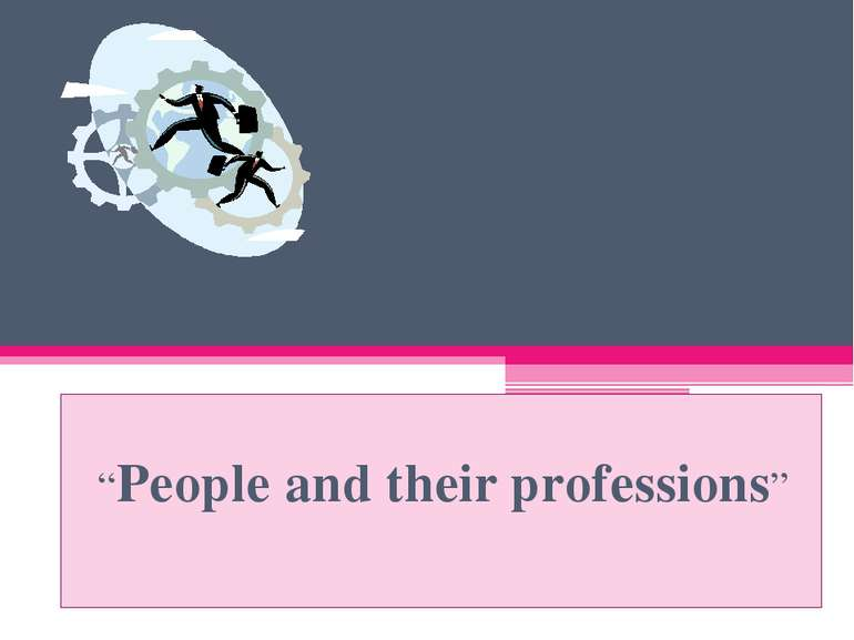 """People and their professions"""