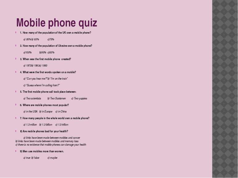 Mobile phone quiz 1. How many of the population of the UK own a mobile phone?...
