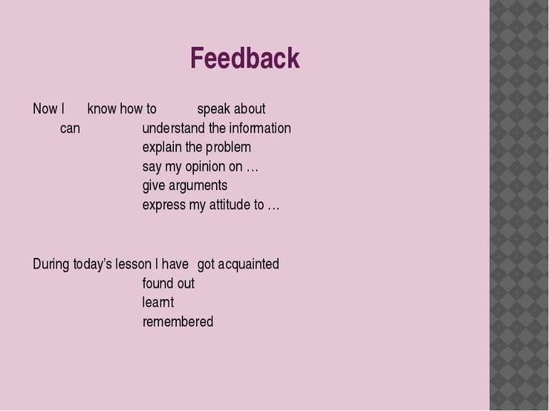 Feedback Now I know how to speak about can understand the information explain...