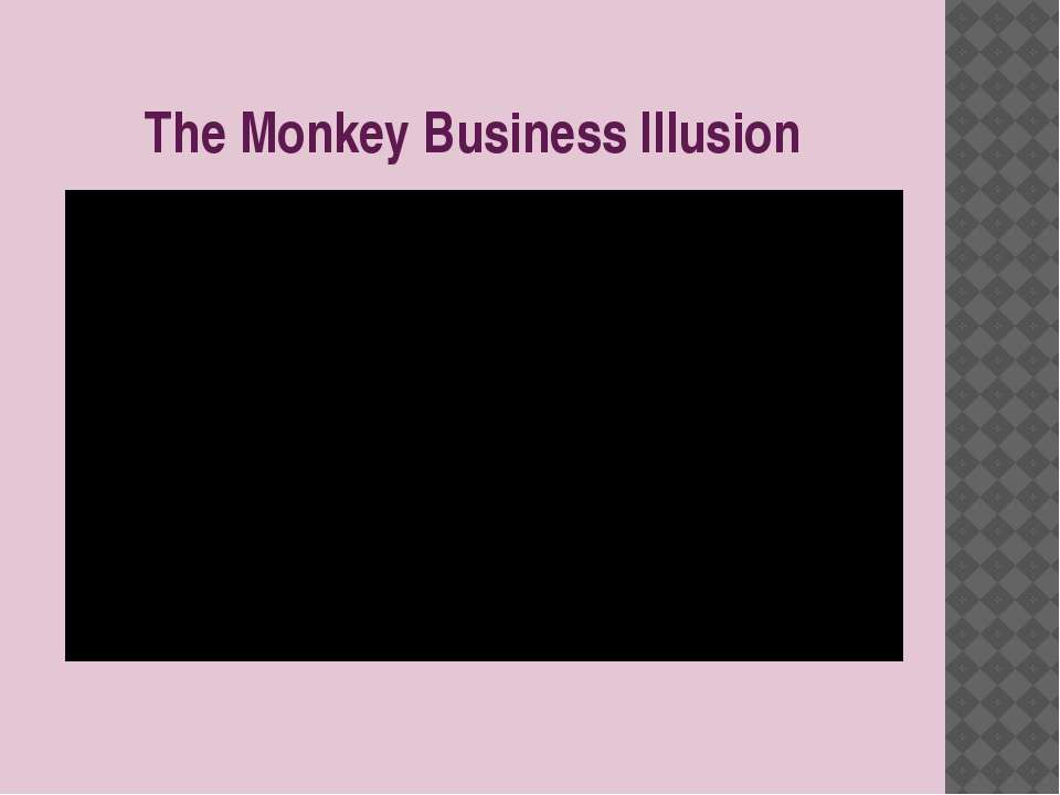 The Monkey Business Illusion