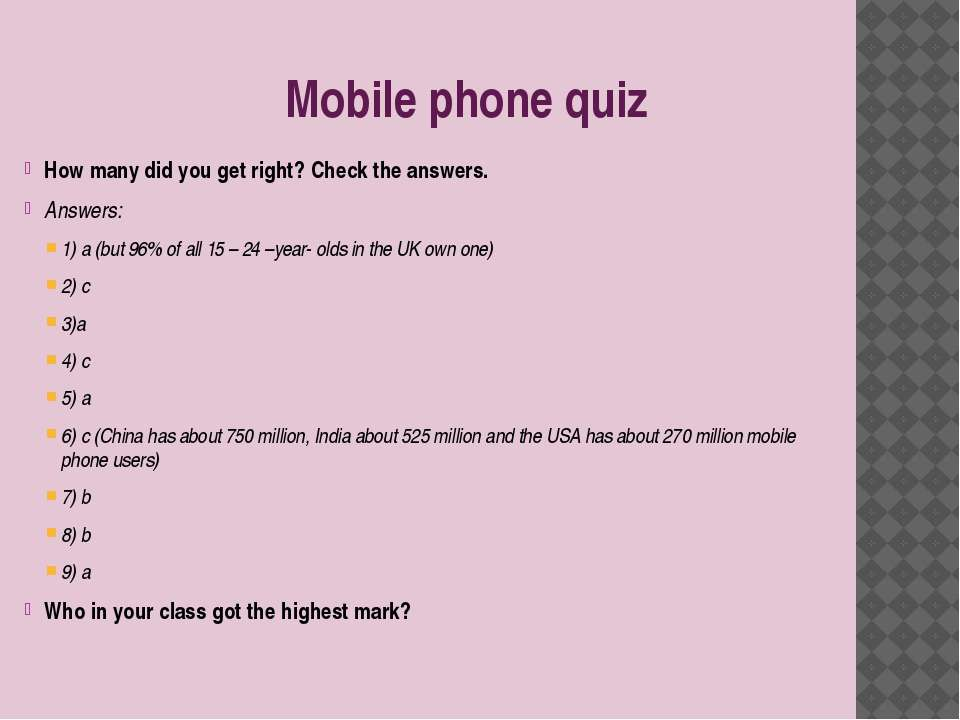 Mobile phone quiz How many did you get right? Check the answers. Answers: 1) ...