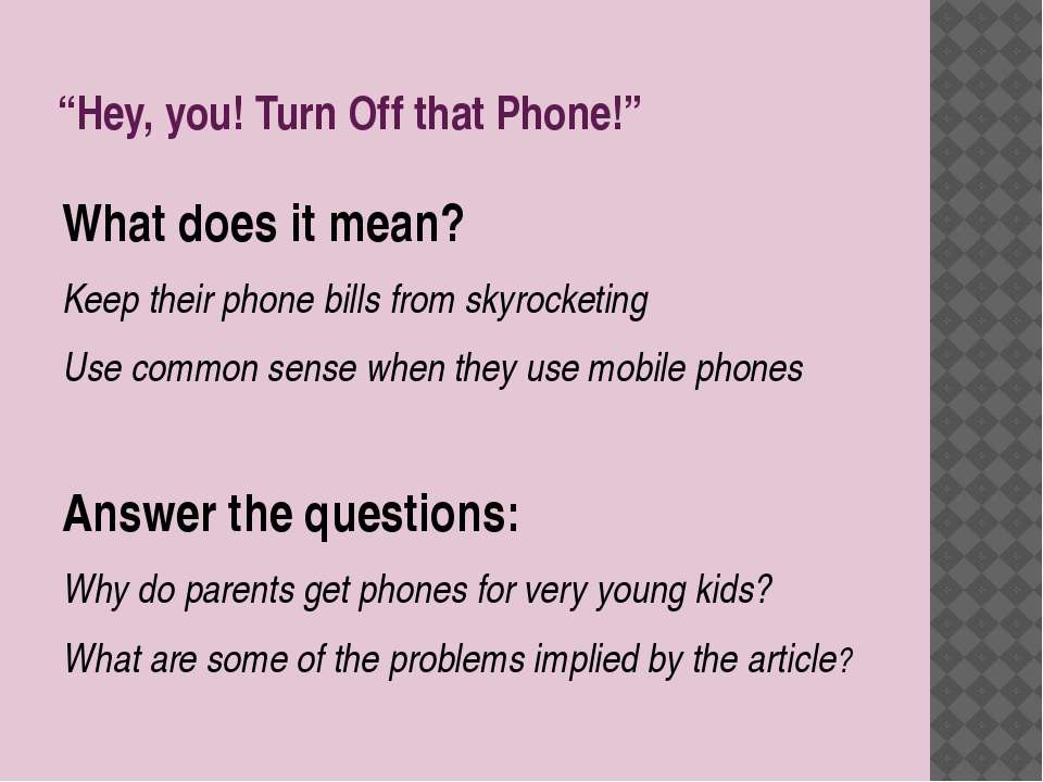 """Hey, you! Turn Off that Phone!"" What does it mean? Keep their phone bills fr..."