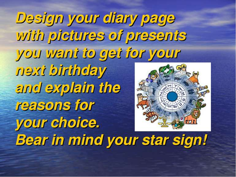 Design your diary page with pictures of presents you want to get for your nex...