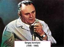 Sergey korolyov (1906 - 1966)