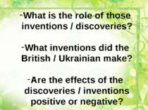 What is the role of those inventions / discoveries? What inventions did the B...