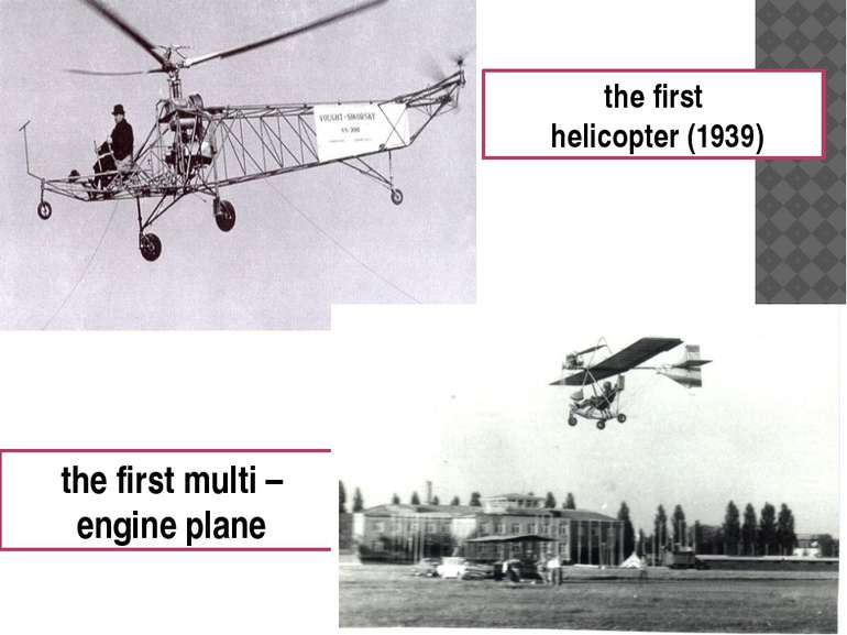 the first multi – engine plane the first helicopter (1939)