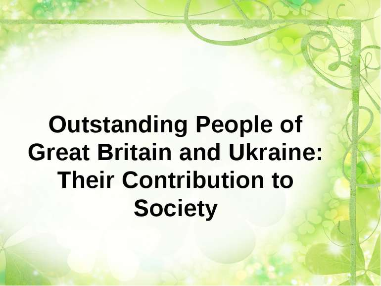 Outstanding People of Great Britain and Ukraine: Their Contribution to Society