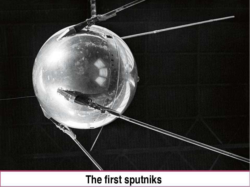 The first sputniks
