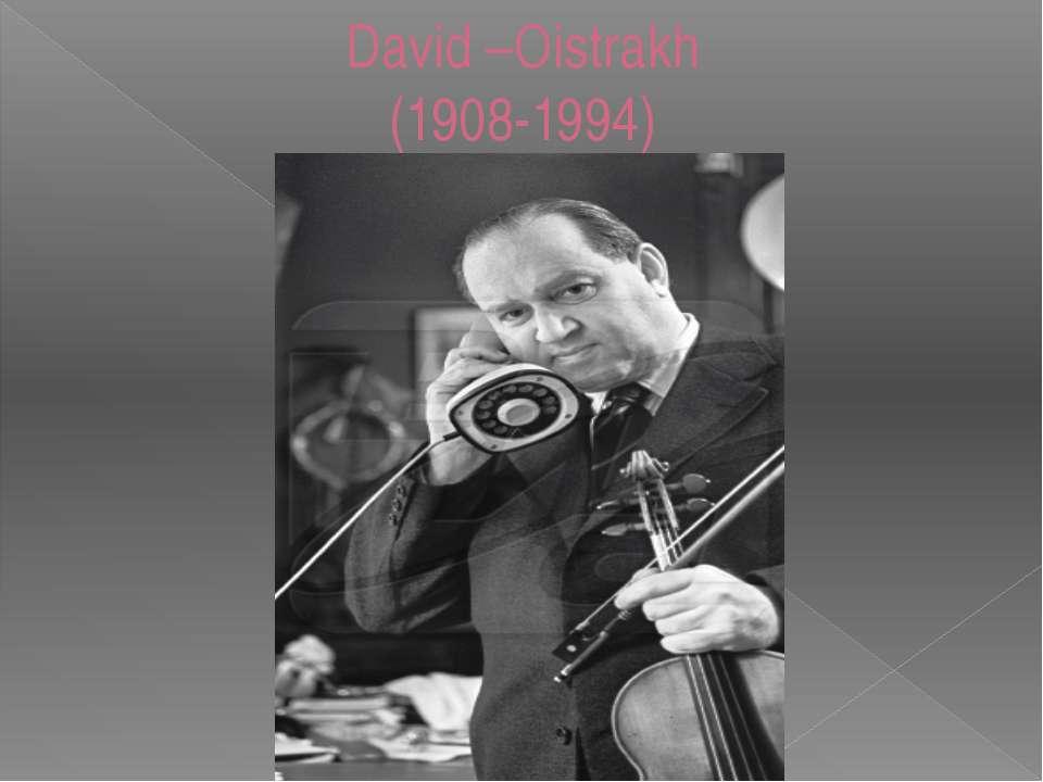 David –Oistrakh (1908-1994)