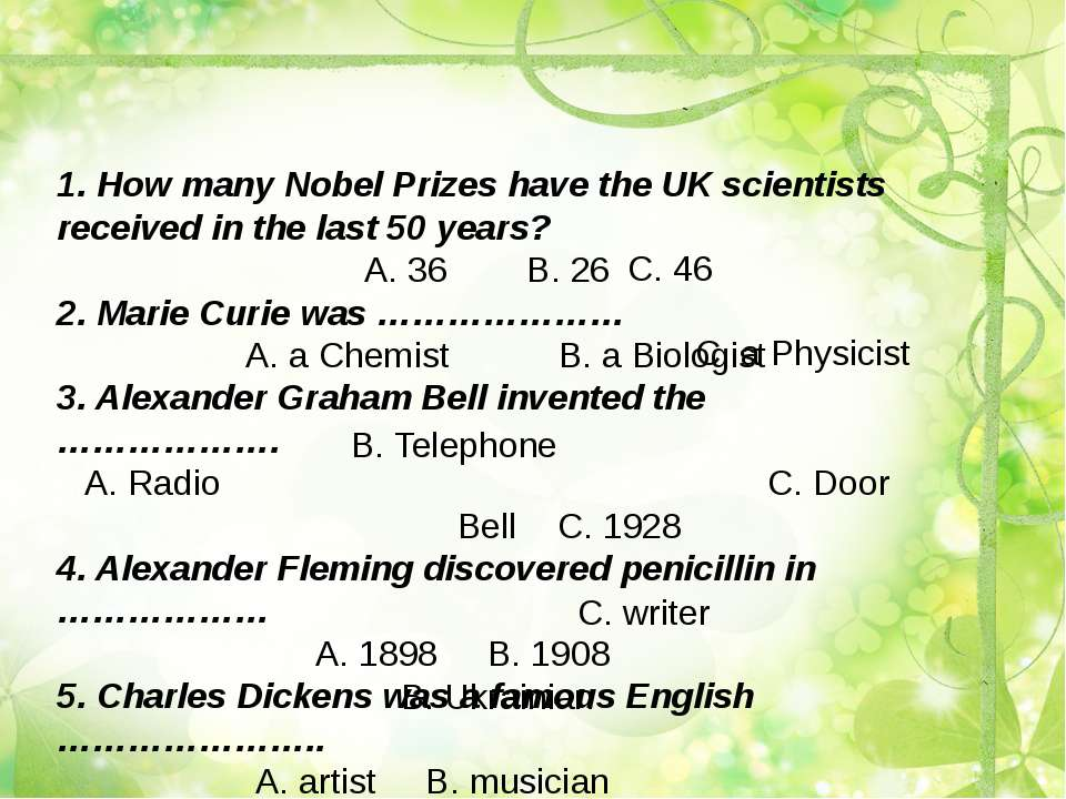 1. How many Nobel Prizes have the UK scientists received in the last 50 years...