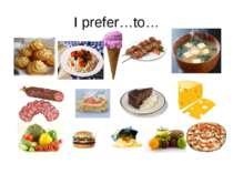 I prefer…to…