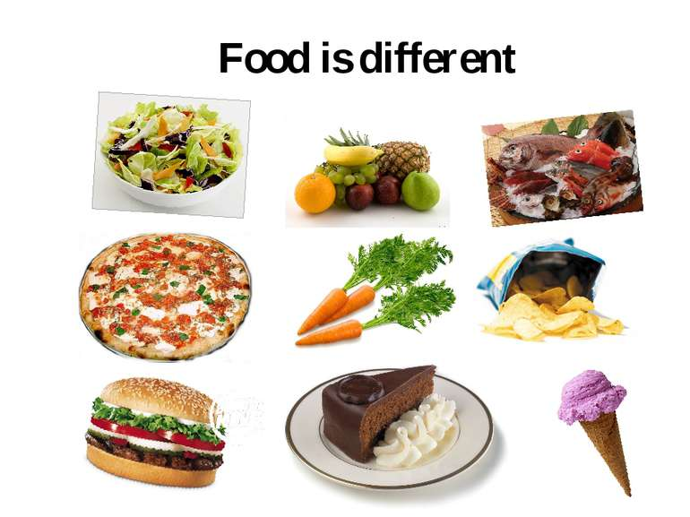 Food is different