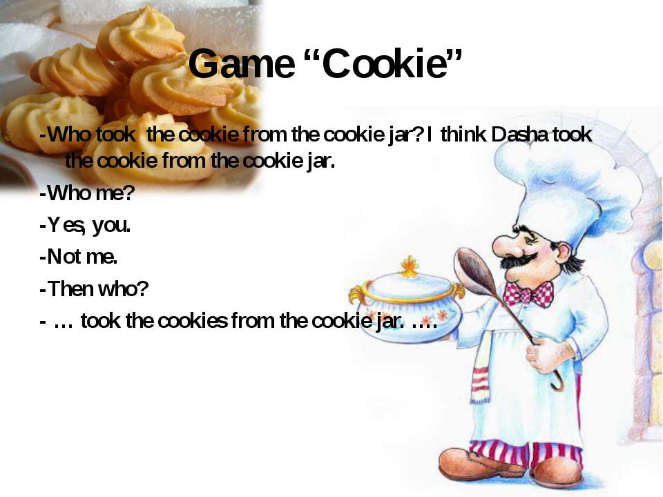 "Game ""Cookie"" -Who took the cookie from the cookie jar? I think Dasha took th..."