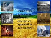 Large cities with smoky industrial enterprises appeared in our country