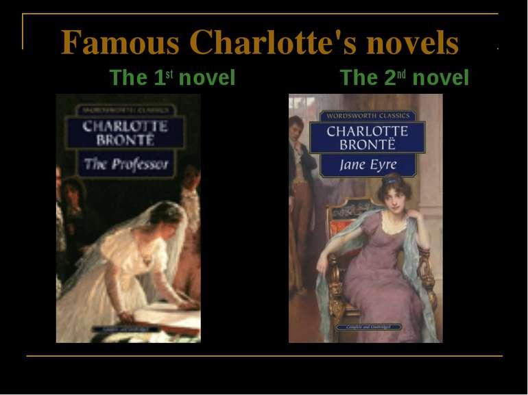 Famous Charlotte's novels The 1st novel The 2nd novel