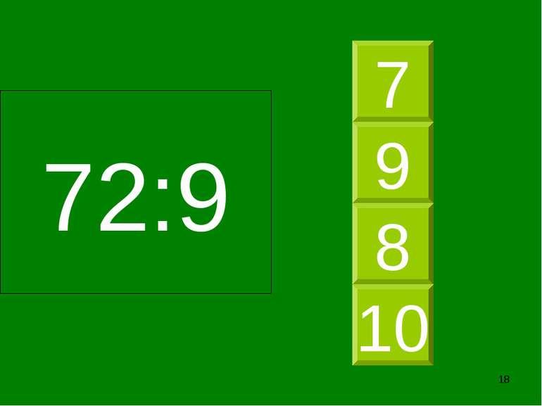 * 72:9 8 9 7 10