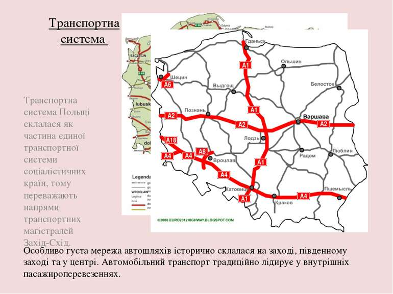Транспортна система Транспортна система Польщі склалася як частина єдиної тр...