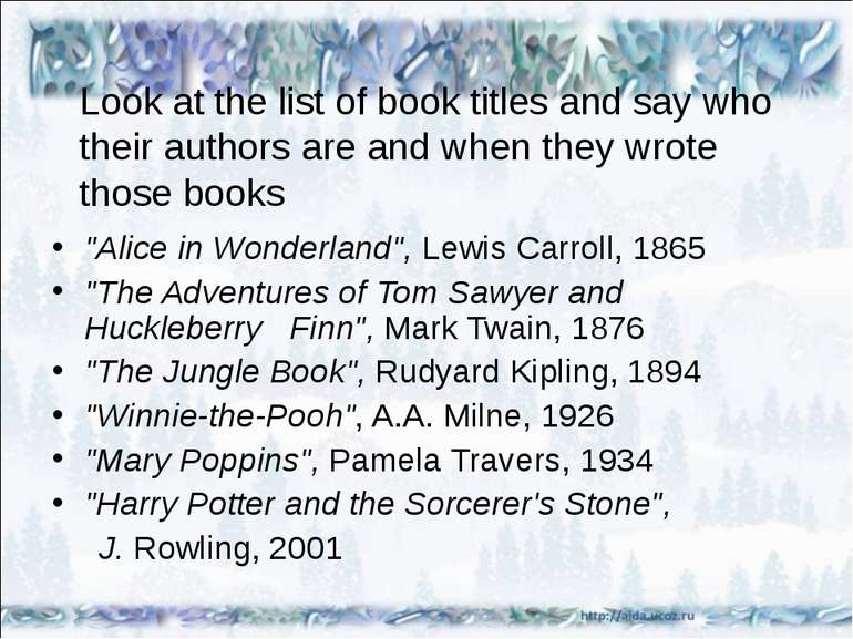 Look at the list of book titles and say who their authors are and when they w...