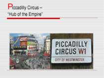 "Piccadilly Circus – ""Hub of the Empire"""