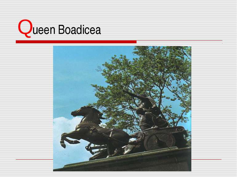 Queen Boadicea