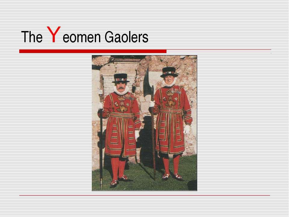 The Yeomen Gaolers