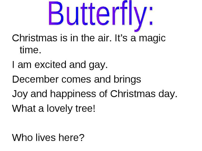 Christmas is in the air. It's a magic time. I am excited and gay. December co...