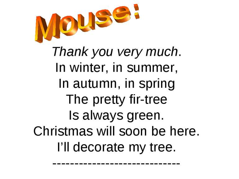 Thank you very much. In winter, in summer, In autumn, in spring The pretty fi...