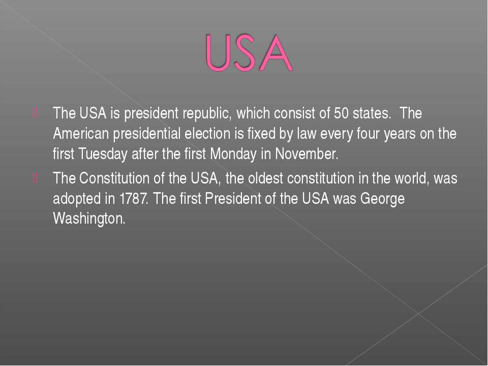 The USA is president republic, which consist of 50 states. The American presi...