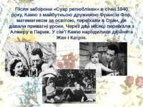 Після заборони «Суар репюблікен» в січні 1940 року, Камю з майбутньою дружино...