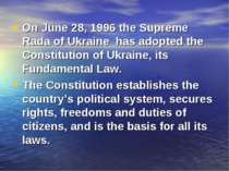 On June 28, 1996 the Supreme Rada of Ukraine has adopted the Constitution of ...