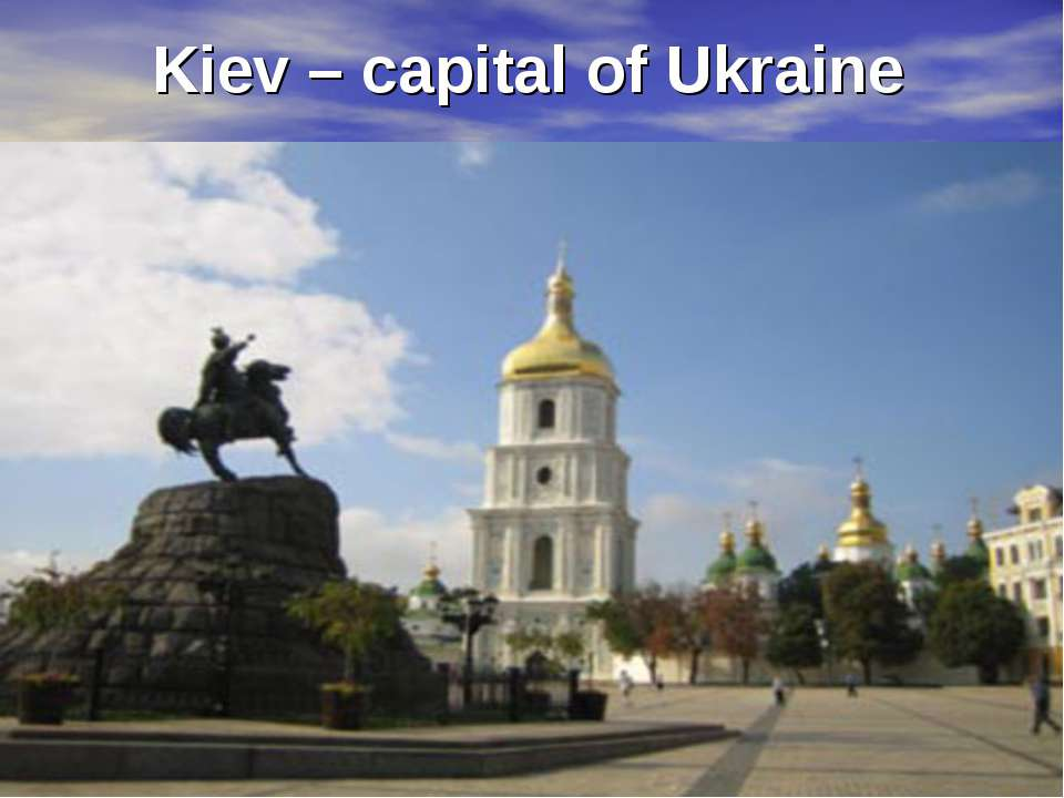 Kiev – capital of Ukraine