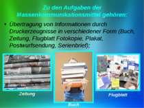 Zu den Aufgaben der Massenkommunikationsmittel gehören: Übertragung von Infor...