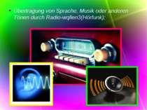 Übertragung von Sprache, Musik oder anderen Tönen durch Radio-wqllen3(Hörfunk);