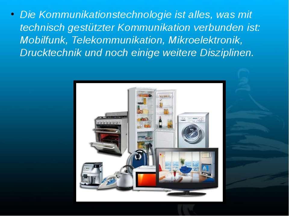 Die Kommunikationstechnologie ist alles, was mit technisch gestützter Kommuni...