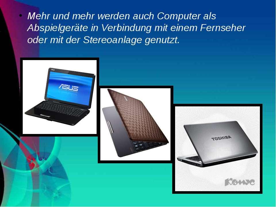 Mehr und mehr werden auch Computer als Abspielgeräte in Verbindung mit einem ...