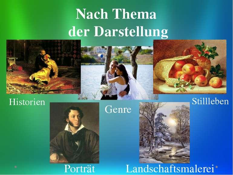 Nach Thema der Darstellung Genre Historien Stillleben Porträt Landschaftsmalerei